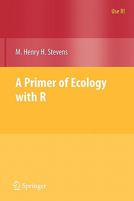 A Primer of Ecology With R By Stevens, M. Henry H.