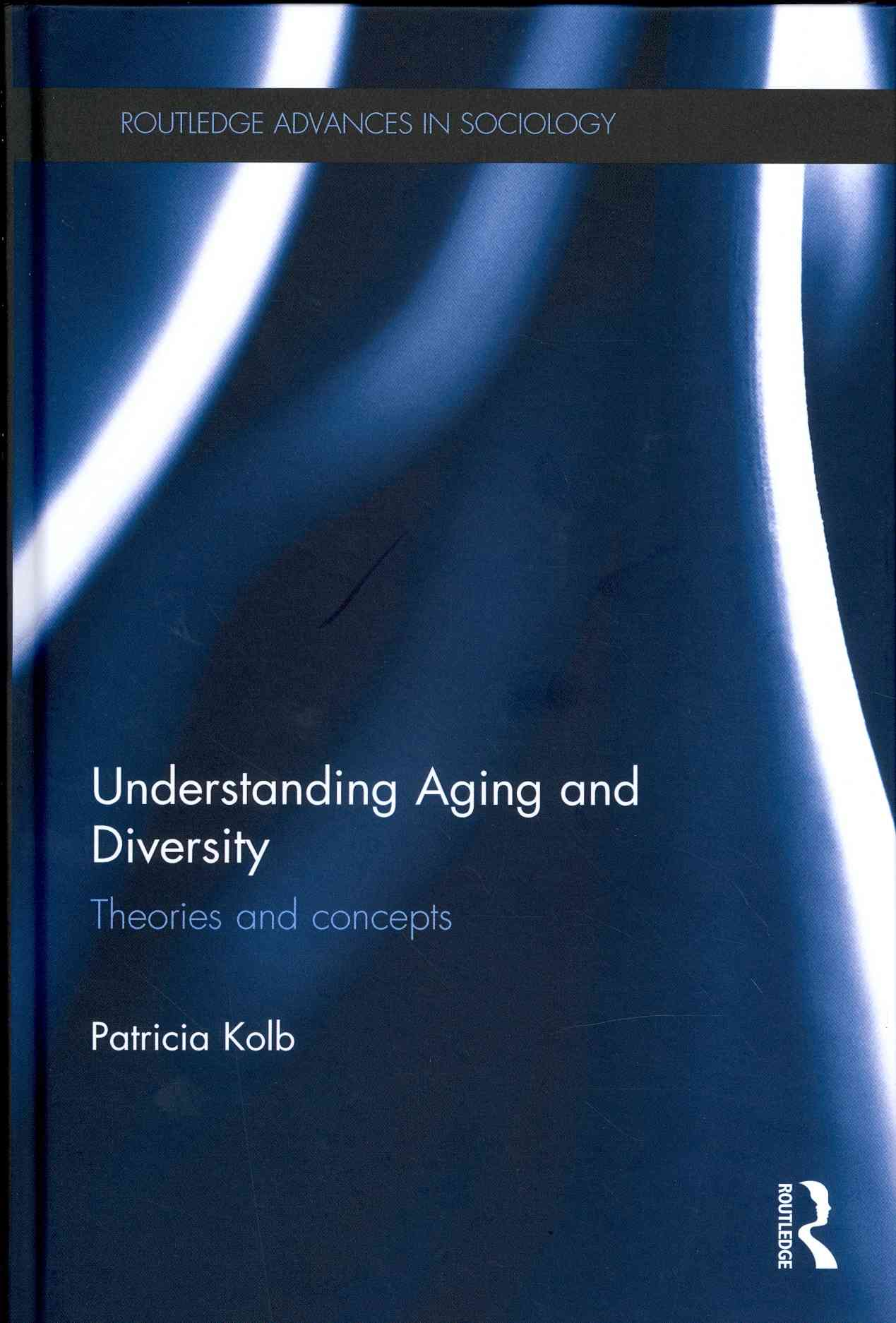 Understanding Aging and Diversity By Kolb, Patricia