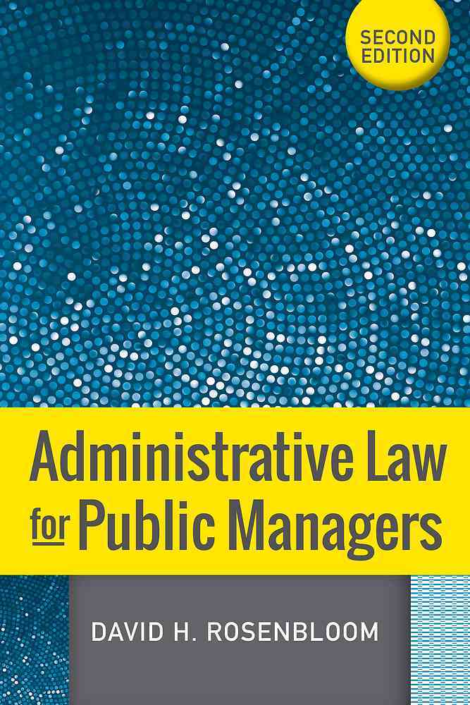 Administrative Law for Public Managers By Rosenbloom, David H.