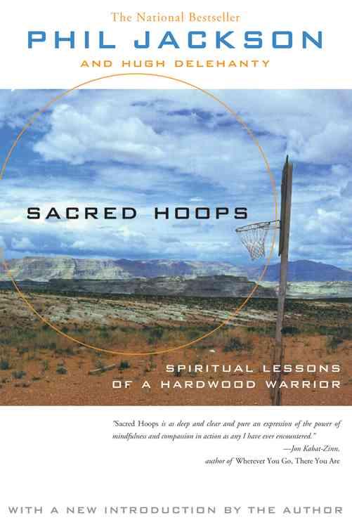 Sacred Hoops By Jackson, Phil/ Delehanty, Hugh/ Bradley, Bill (FRW)